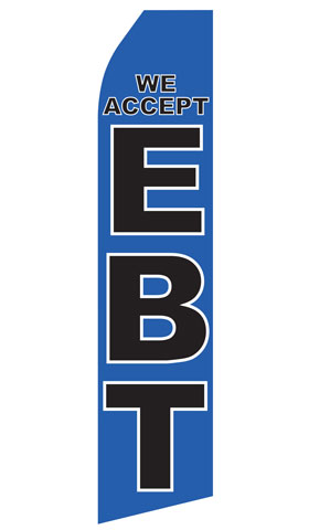 We Accept EBT Swooper Flag
